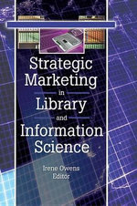 Strategic Marketing in Library and Information Science - Linda S. Katz