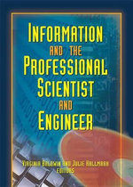 Information and the Professional Scientist and Engineer - Julie Hallmark