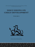 Discussions on Child Development : Volume One