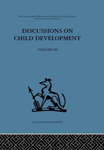 Discussions on Child Development : Volume Three