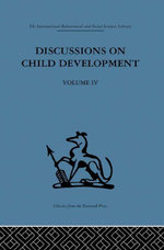 Discussions on Child Development : Volume Four