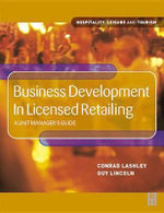 Business Development in Licensed Retailing : A Unit Manager's Guide - Guy Lincoln