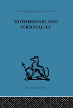 Motherhood and Personality : Psychosomatic Aspects of Childbirth