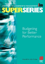 Budgeting for Better Performance Super Series - Institute of Leadership &. Management