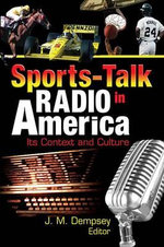 Sports-Talk Radio in America : Its Context and Culture - Frank Hoffmann