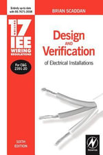17th Edition Iee Wiring Regulations : Design and Verification of Electrical Installations - Brian Scaddan