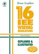 16th Edition Iee Wiring Regulations : Explained & Illustrated - Brian Scaddan