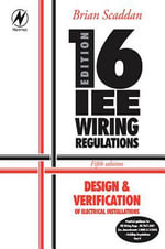 16th Edition Iee Wiring Regulations : Design & Verification of Electrical Installations - Brian Scaddan
