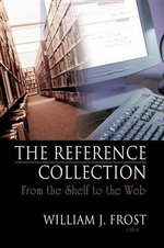 The Reference Collection : From the Shelf to the Web - Linda S. Katz