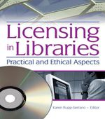 Licensing in Libraries : Practical and Ethical Aspects - Karen Rupp-Serrano