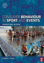 Consumer Behaviour in Sport and Events - Daniel Funk