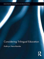 Considering Trilingual Education : Routledge Research in Education - Kathryn Henn-Reinke