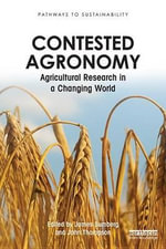Contested Agronomy : Agricultural Research in a Changing World