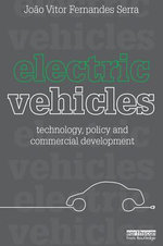 Electric Vehicles : Technology, Policy and Commercial Development - Joao Vitor Fernandes Serra