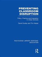 Preventing Classroom Disruption (Rle Edu O) : Policy, Practice and Evaluation in Urban Schools - David Coulby