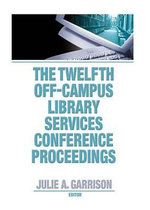 The Twelfth Off-Campus Library Services Conference Proceedings : Readers, Viewers and Reception - Julie A. Garrison
