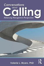 Conversations about Calling : Advancing Management Perspectives - Valerie L. Myers