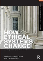 How Ethical Systems Change : Lynching and Capital Punishment - Sheldon Ekland-Olson