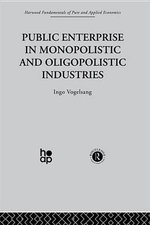 Public Enterprise in Monopolistic and Oligopolistic Enterprises - I Vogelsang