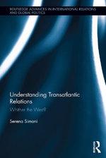 Understanding Transatlantic Relations : Whither the West? - Serena Simoni
