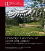 Routledge Handbook of Sport and Legacy : Meeting the Challenge of Major Sports Events
