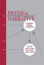 Deixis in Narrative : A Cognitive Science Perspective