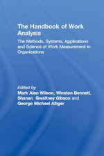 The Handbook of Work Analysis : Methods, Systems, Applications and Science of Work Measurement in Organizations