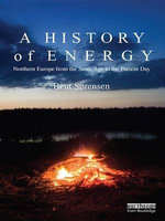 A History of Energy : Northern Europe from the Stone Age to the Present Day - Bent S. Rensen