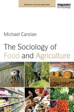 The Sociology of Food and Agriculture - Michael Carolan
