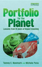 Portfolio for the Planet : Lessons from 10 Years of Impact Investing - Tammy E. Newmark