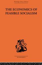 The Economics of Feasible Socialism - Alec Nove
