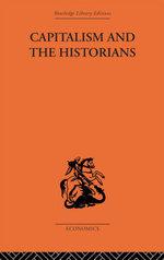 Capitalism and the Historians - Friedrich A. Von Hayek