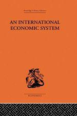 An International Economic System - J. J. Polak