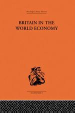 Britain in the World Economy - Dennis H. Robertson