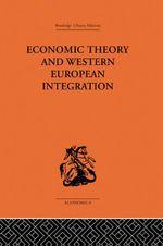 Economic Theory and Western European Intergration - Tibor Scitovsky