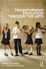 Transforming Education Through the Arts - Brian Caldwell