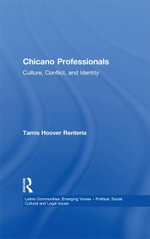 Chicano Professionals : Culture, Conflict, and Identity - Tamis Hoover Renteria