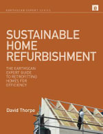 Sustainable Home Refurbishment : The Earthscan Expert Guide to Retrofitting Homes for Efficiency - David Thorpe