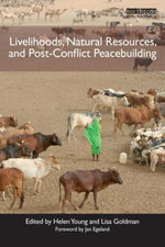 Livelihoods, Natural Resources, and Post-Conflict Peacebuilding