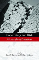 Uncertainty and Risk : Multidisciplinary Perspectives