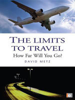 The Limits to Travel : How Far Will You Go? - David Metz