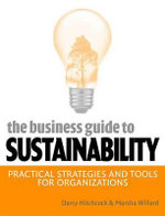 The Business Guide to Sustainability : Practical Strategies and Tools for Organizations - Darcy Hitchcock