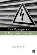 Risk Management in Post-Trust Societies - Ragnar E. E. Lofstedt