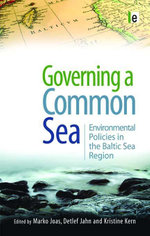 Governing a Common Sea : Environmental Policies in the Baltic Sea Region
