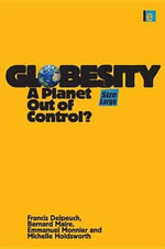 Globesity : A Planet Out of Control? - Francis Delpeuch