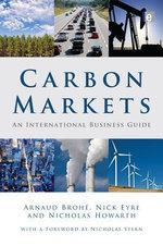 Carbon Markets : An International Business Guide - Arnaud Broh