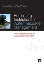 Reforming Institutions in Water Resource Management : Policy and Performance for Sustainable Development