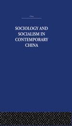 Sociology and Socialism in Contemporary China - Siu-Lun Wong