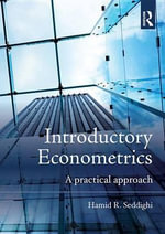 Introductory Econometrics : A Practical Approach - Hamid Seddighi