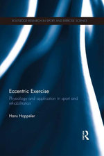 Eccentric Exercise : Physiology and application in sport and rehabilitation - Hans Hoppeler